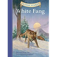 Classic Starts (R): White Fang: Retold from the Jack London Original