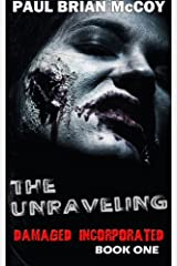 The Unraveling: Damaged Incorporated, Book One (Volume 1) Paperback