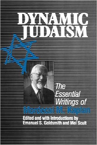Dynamic Judaism: The Essential Writings of Mordecai M. Kaplan