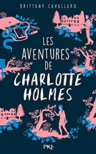 Les aventures de Charlotte Holmes, tome 1 par Brittany Cavallaro
