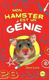 Mon Hamster, tome 1 : Mon hamster est un génie par Dave LOWE