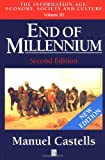 End of Millennium: Volume III: The Information Age: Economy, Society and Culture