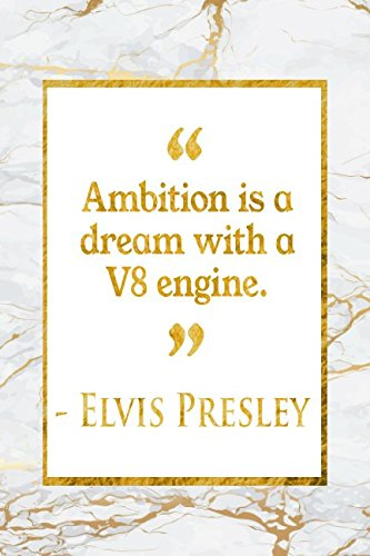 Ambition Is A Dream With A V8 Engine: Gold Marble Elvis Presley Quote Notebook pdf