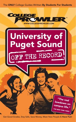 University of Puget Sound 2007 (College Prowler) (College Prowler: University of Puget Sound Off the Record)