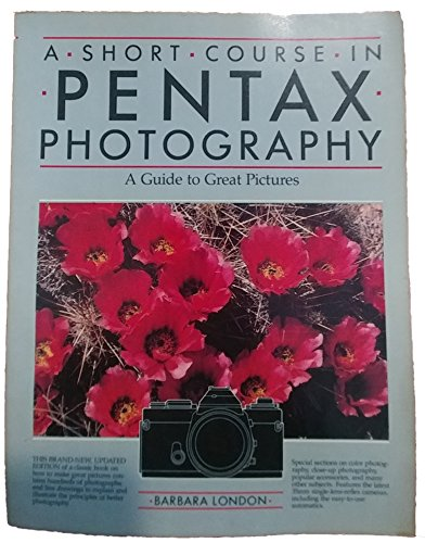 Short Course in Pentax Photography