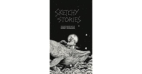 Sketchy Stories: The Sketchbook Art of Kerby Rosanes: Kerby Rosanes ...