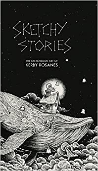 Sketchy Stories: The Sketchbook Art Of Kerby Rosanes por Kerby Rosanes epub