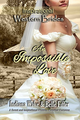 An Impossible Love (Inspirational Western Brides Book 1) cover