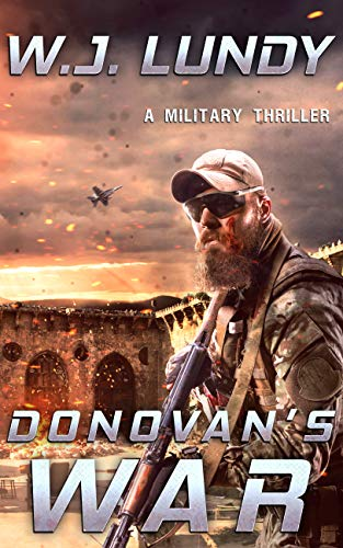 Donovan's War: A Military Thriller (A Tommy Donovan Novel Book 1) by [Lundy, W.J.]
