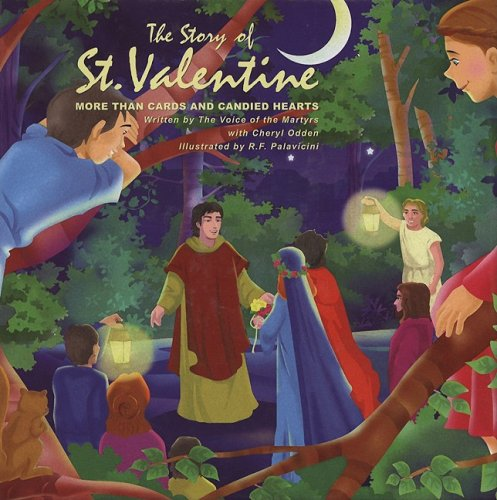 The Story Of St. Valentine: More Than Cards And Candied Hearts: Voice Of  The Martyrs, R. F. Palavicini, Castle Animation: 9780882640099: Amazon.com:  Books