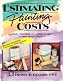 Estimating Painting Costs, Dennis D. Gleason, 0934041431