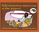 Gila Monsters Meet You at the Airport, Marjorie Weinman Sharmat, 0808531247