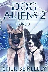 Dog Aliens 2: Oreo (Dog Aliens Series)
