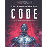 The Programmers Code: A Deep Dive Into Mastering Computer Programming Including Python, C, C++, C#, Html Coding, Raspberry Pi