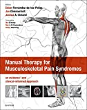 Manual Therapy for Musculoskeletal Pain Syndromes : An Evidence- and Clinical-Informed Approach, , 070205576X