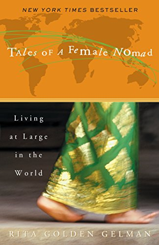 Tales of a Female Nomad: Living at Large in the World
