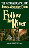 Follow the River: A Novel