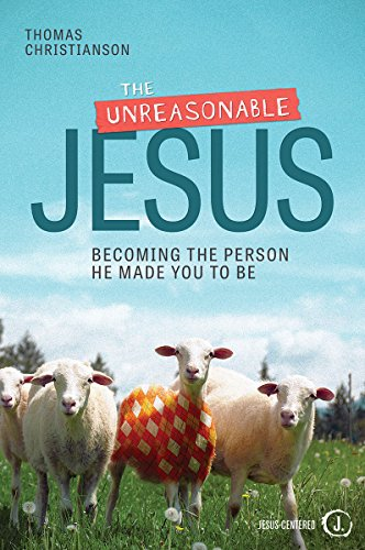 [Book] The Unreasonable Jesus: Becoming the Person He Made You to Be<br />K.I.N.D.L.E