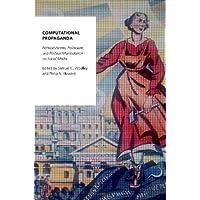 Computational Propaganda: Political Parties, Politicians, and Political Manipulation on Social Media