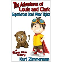 The Adventures of Louie and Clark- Superheroes Don't Wear Tights (A Super Kids Story)