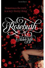 Rosebush by Jaffe, Michele published by Atom (2011) [Paperback] Unknown Binding