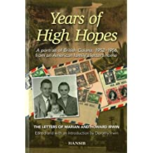 Years Of High Hopes: A Portrait Of British Guiana, 1952-1956 From An American Family's Letters Home: