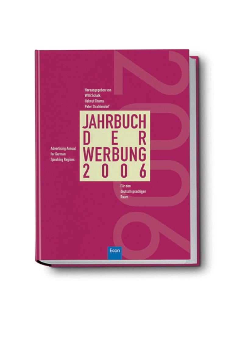 Jahrbuch der Werbung 2006: Band 43 (Das Jahr der Werbung, Band 43)