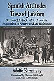 Spanish Attitudes Toward Judaism, Adolfo Kuznitzky, Translated by Abramo Ottolenghi, Translated by Joan D. Ottolenghi, 0786476621