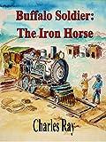 Buffalo Soldier: The Iron Horse
