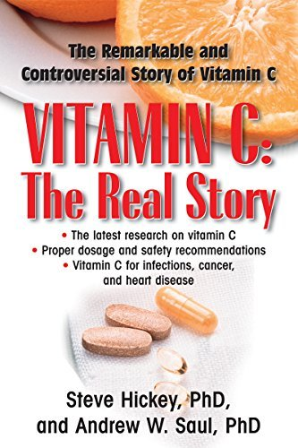 Vitamin C: The Real Story, the Remarkable and Controversial Healing Factor by Steve Hickey (2015-10-23)