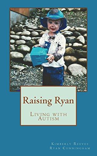 Raising Ryan Living with Autism [Reeves, Ms Kimberly C - Cunningham, Mr Ryan C] (Tapa Blanda)
