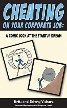 Cheating on Your Corporate Job: A Comic Look at the Startup Dream by [Vichare, Kriti, Vichare, Shivraj]
