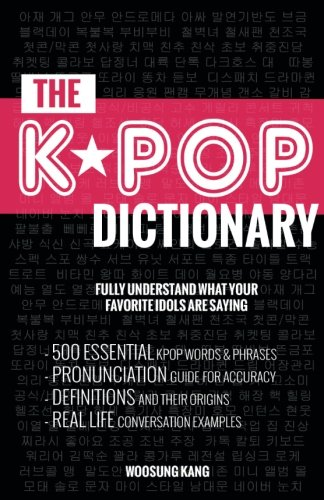 Price comparison product image The KPOP Dictionary: 500 Essential Korean Slang Words and Phrases Every K-Pop,  K-Drama,  K-Movie Fan Should Know