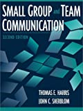 img - for Small Group and Team Communication (2nd Edition) by Thomas E. Harris (2001-07-24) book / textbook / text book