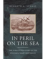 In Peril on the Sea: The Forgotten Story of the William & Mary Shipwreck