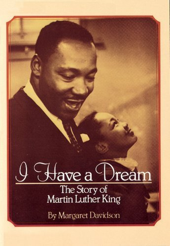 By Margaret Davidson - I Have a Dream: The Story of Martin Luther King: The Story of Martin Luther King (Reissue) (12.2.1990)