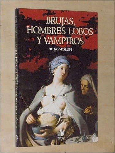 Brujas. Hombres Lobo Y Vampiros: Amazon.es: Miguel Giménez ...