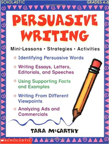 persuasive writing grades tara mccarthy  persuasive writing grades 4 8 tara mccarthy 9780590209342 com books