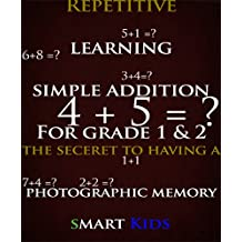 Repetitive learning simple addition grade 1-2 Volume 1: photographic memory