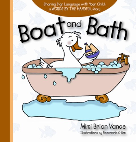 Boat and Bath: Sharing Sign Language with Your Child: a Words By the Handful Story pdf epub