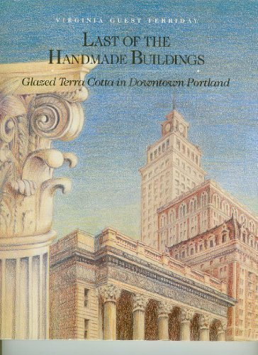 Last of the handmade buildings: Glazed terra cotta in downtown Portland by Virginia Guest Ferriday (1984-05-03)