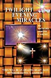 img - for Twilight Evening Miracles by Richard Joseph Caruso (2014-03-25) book / textbook / text book