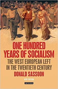 One Hundred Years of Socialism: The West European Left in the Twentieth Century