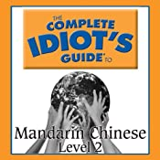 The Complete Idiot's Guide to Chinese, Level 2 |  Linguistics Team