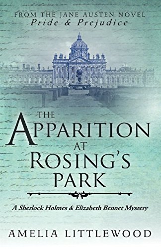 The Apparition at Rosing's Park (A Sherlock Holmes and Elizabeth Bennet Mystery)