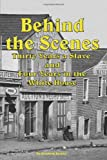Behind the Scenes - Thirty Years a Slave, and Four Years in the White, Elizabeth Keckley, 1604598085