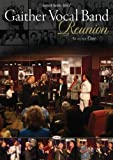 Gaither Vocal Band: Reunion, Volume One