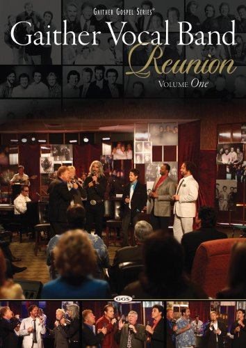 Vocal Series - Gaither Vocal Band: Reunion, Volume One