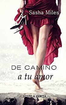 De camino a tu amor (Algo parecido al amor nº 2) (Spanish