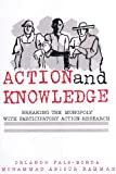 Action and Knowledge : Breaking the Monopoly with Participatory Action Research, Orlando Fals-Borda, Mohammad Anisur Rahman, 0945257317